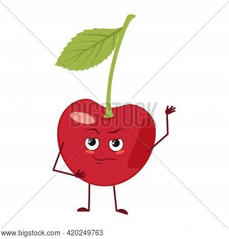Cute Cherry Character With Emotions, Face, Arms And Legs. The Funny Or Proud, Domineering Hero, Berr