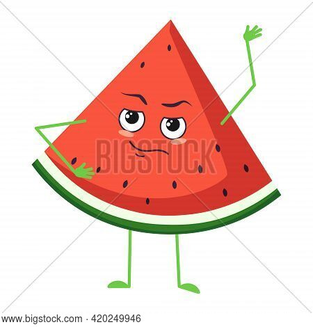 Cute Watermelon Character With Emotions, Face, Arms And Legs. The Funny Or Proud, Domineering Hero,