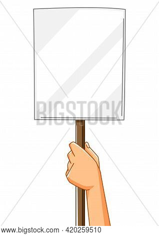 Illustration Of Hand With Banner. Picket Sign Or Protest Placard With Wooden Stick On Demonstration