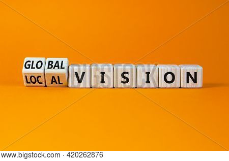 From Local To Global Vision. Turned Cubes And Changed Words 'local Vision' To 'global Vision'. Beaut
