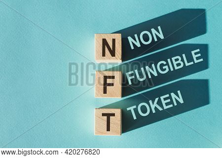 Nft Non-fungible Token Word Blocks. Selling Digital Assets And Art Through Auctions.