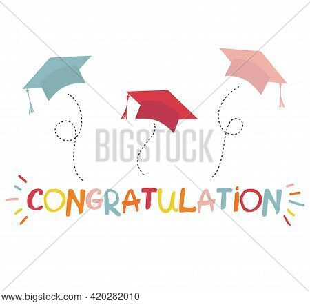 Word Congratulation Lettering Vector Concept Without Background. Graduate Cap Thrown Up. Congratulat