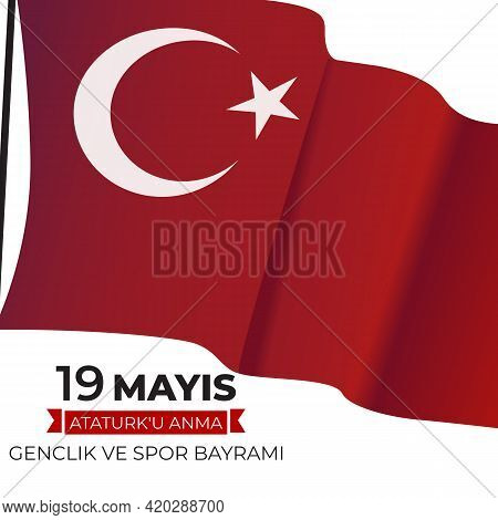 19th May Commemoration Of Ataturk, Youth And Sports Day Turkish Speak: 19 Mayis Ataturku Anma, Gencl