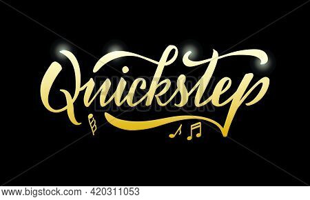 Vector Illustration Of Quickstep Isolated Lettering For Banner, Poster, Business Card, Dancing Club