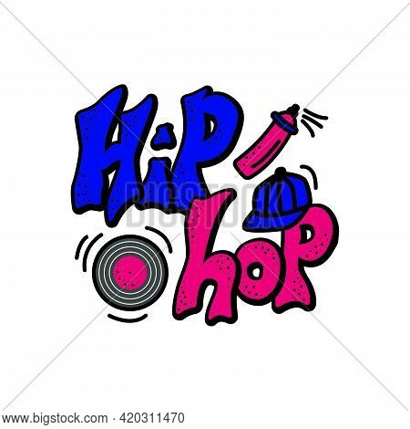 Vector Illustration Of Hip Hop Lettering With A Baseball Cap, Compact Disk And Spray For Banner, Pos