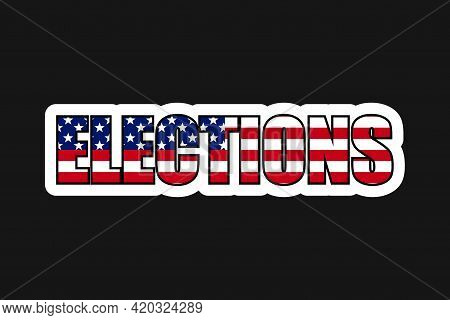 American Elections Vote Vector Illustration. Collection Of Badge Patch Stickers With Democratic Civi