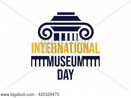 International Museum Day Vector Illustration. Museum Sign With Lettering On A White Background.
