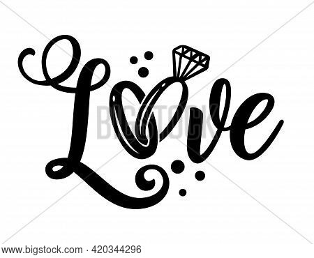 Love Word With Wedding Ring - Lovely Lettering Calligraphy Quote. Handwritten  Tattoo, Ink Design Or