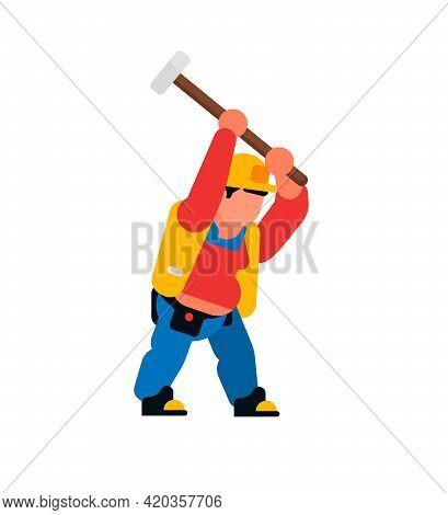 A Worker Swinging A Sledgehammer. Builder And Sledgehammer, Hammer, Tool. Vector Illustration Isolat
