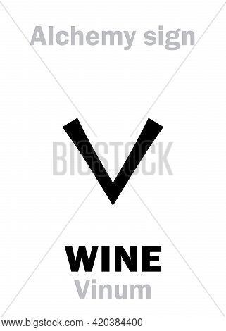 Alchemy Alphabet: Wine (vinum), Alcoholic Drink From Fermented Grape Juice, Eq.: