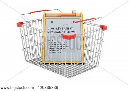 Shopping Basket With Lithium Ion Cell Phone Battery, 3d Rendering Isolated On White Background