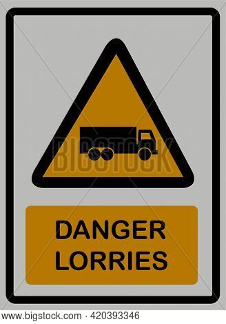 Danger Lorries Safety Sign On White Isolated , Safety Concept