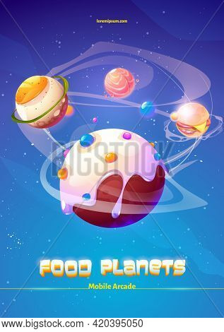 Mobile Arcade Food Planets Adventure Game, Cartoon Poster With Egg, Burger, Salmon Fish And Ice Crea