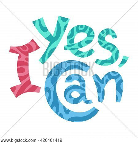 Yes I Can. Colourful Inspirational Text With Abstract Swirly Pattern.