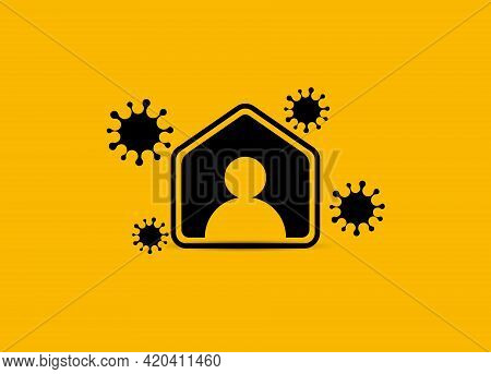 Self-isolation, Protection Against Coronavirus Virus Sign. Person In House Vector Icon. Covid-19 Or