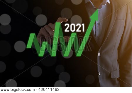 Plan Business Positive Growth In Year 2021 Concept. Businessman Plan And Increase Of Positive Indica