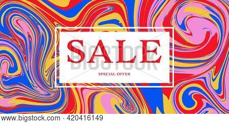 Sale Banner Bright Background Saturated Spreading Liquid Stains Of Paint, Abstract Flyer For Adverti