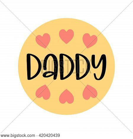 Isolated Happy Fathers Day Quote On The Yellow Background. Best Daddy. Congratulation Label, Badge V