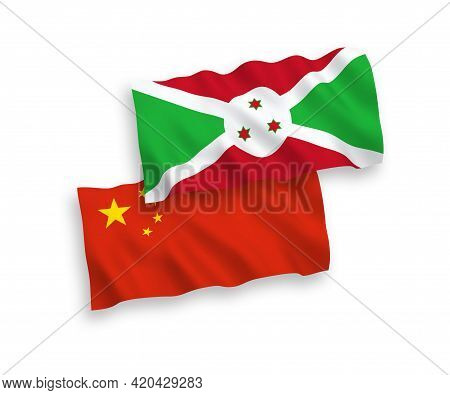 National Fabric Wave Flags Of Burundi And China Isolated On White Background 1 To 2 Proportion.