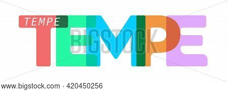 Tempe. The Name Of The City On A White Background. Vector Design Template For Poster, Postcard, Bann