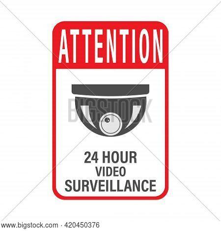 Attention 24 Hours Video Surveillance. Vector Video Surveillance Sign With The Inscription. Empty Ou
