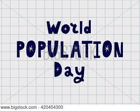 Design For World Population Day Greeting-11 July. Typography Logo, Vector Illustration, Banner Or Po