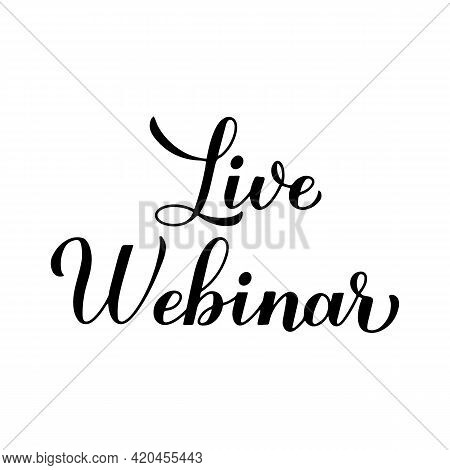 Live Webinar Calligraphy Lettering Isolated On White Background. Distant Education Via Internet. Vec