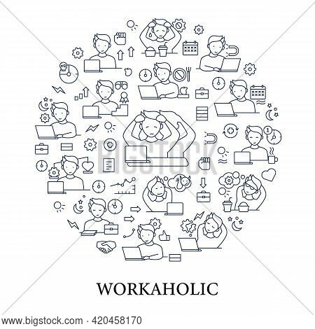 Workaholic Circle Poster. Workaholism Prevention And Consequences. Workaholism Treatment, Ethic And