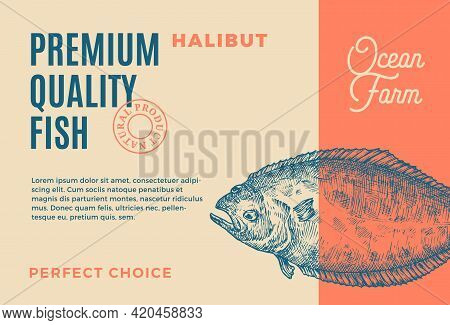 Premium Quality Pacific Halibut. Abstract Vector Food Packaging Design Or Label. Modern Typography A