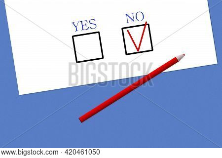 Voting Form With Yes And No. The Red Pen Is Marked No On The Questionnaire. Choice, Questionnaire, E