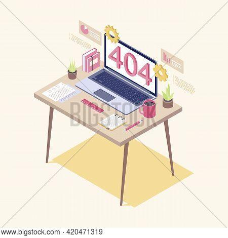 404 Error On Laptop Display Isometric Illustration. It Specialist, Analyst Workplace. Preparing Netw