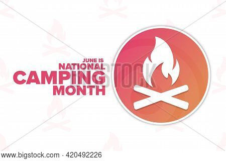 June Is National Camping Month. Holiday Concept. Template For Background, Banner, Card, Poster With
