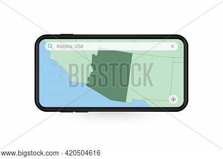 Searching Map Of Arizona In Smartphone Map Application. Map Of Arizona In Cell Phone. Vector Illustr