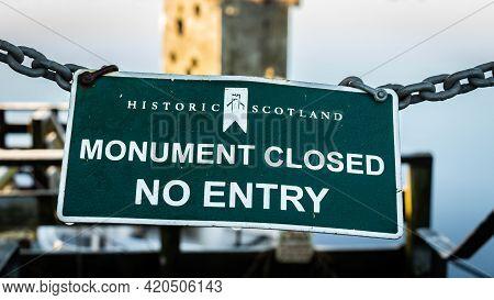 Castle Douglas, Scotland - 28th December 2020: Historic Scotland Monument Closed, No Entry Sign, Thr
