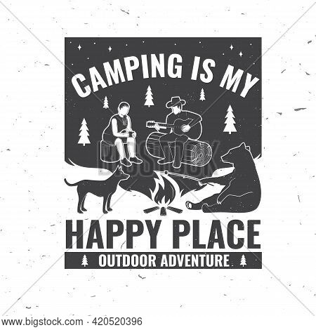 Camping Is My Happy Place. Vector Illustration Concept For Shirt Or Logo, Print, Stamp Or Tee. Vinta