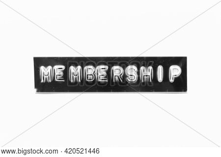 Embossed Letter With Word Membership In Black Banner On White Paper Background