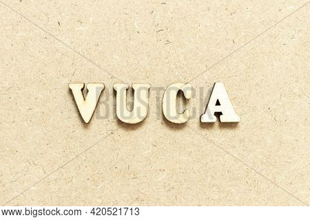 Alphabet Letter In Word Vuca (abbreviation Of Volatility, Uncertainty, Complexity And Ambiguity) On