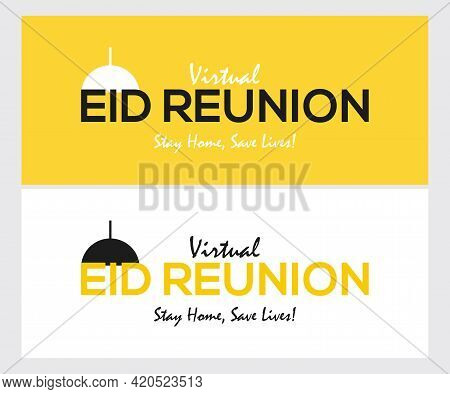 Virtual Eid Reunion Banner Vector Background Design. Stay Home, Save Lives.  Reunion Banner Design F
