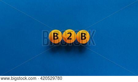 B2b, Business To Business Symbol. Orange Table Tennis Balls With Word 'b2b, Business To Business'. B