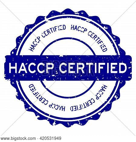 Grunge Blue Haccp (hazard Analysis And Critical Control Points) Certified Word Round Rubber Seal Sta
