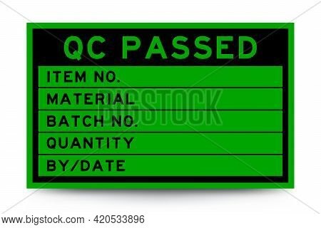 Square Green Color Label Banner With Headline In Word Qc Passed And Detail On White Background For I