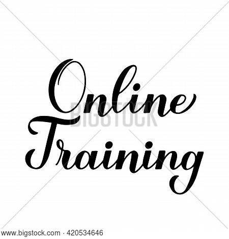 Online Training Calligraphy Lettering Isolated On White Background. Distant Education Via Internet.