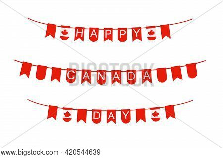Happy Festive Bunting For Canada Day, White Background. Bunting Flags With Inscription Happy Canada
