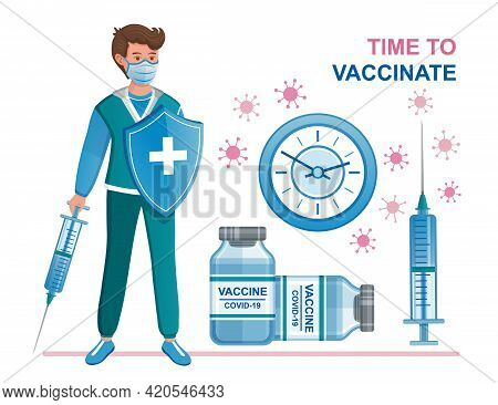 Time To Coronavirus Vaccinate. Covid-19 Vaccination. Doctor With Syringe Injection And Protection Sh