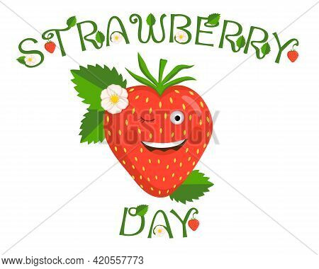Vector Design For International Strawberry Day. Character Cheerful Strawberry Berry In The Form Of A
