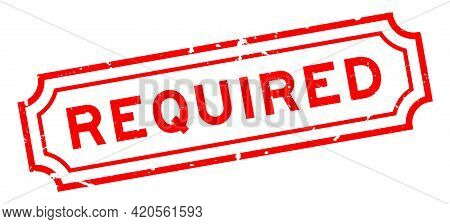 Grunge Red Required Word Rubber Seal Stamp On White Background