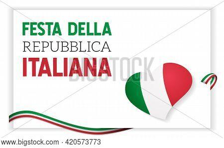 Festa Della Repubblica Italiana. Text In Italian: Italian Republic Day. National Holiday. Celebrated
