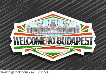 Vector Logo For Budapest, White Decorative Sign With Illustration Of Budapest City Scape On Day Sky
