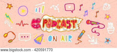Female Podcast Banner With Hand Drawn Doodle Elements With Broadcast Show Icons. Podcast Web Banner
