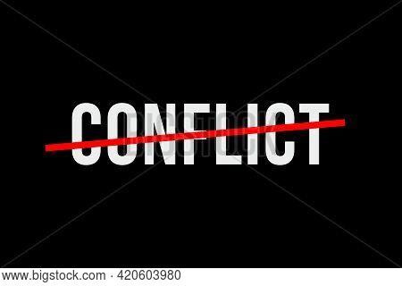 Conflict Or War Between Countries Or Nations. Conflict Of Interest. Need To Find A Solution To Stop
